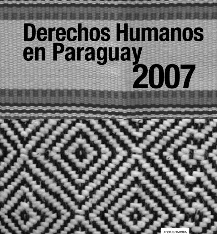 Informe Derechos Humanos en Paraguay 2007