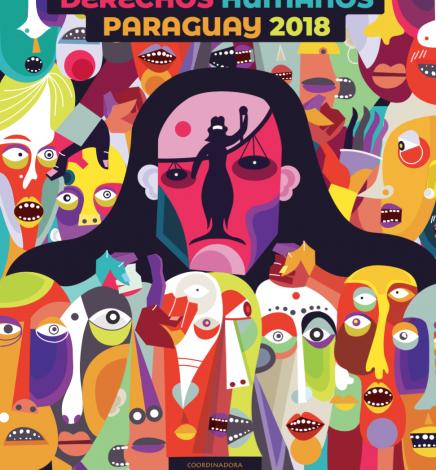 Informe Anual Sobre La Situación de los Derechos Humanos en Paraguay 2018
