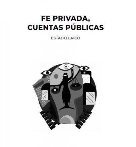 Estado Laico: Fe Privada, cuentas públicas